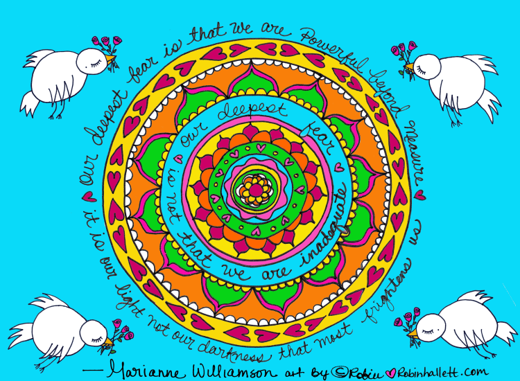 our deepest fear marianne williamson art by robin hallett