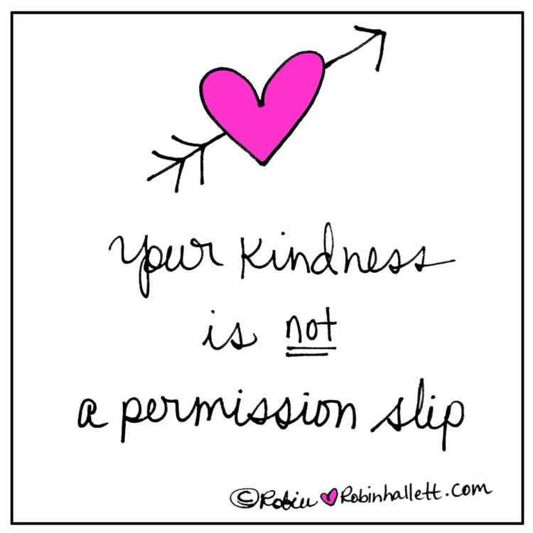 your kindness is not a permission slip. How to set boundaries.