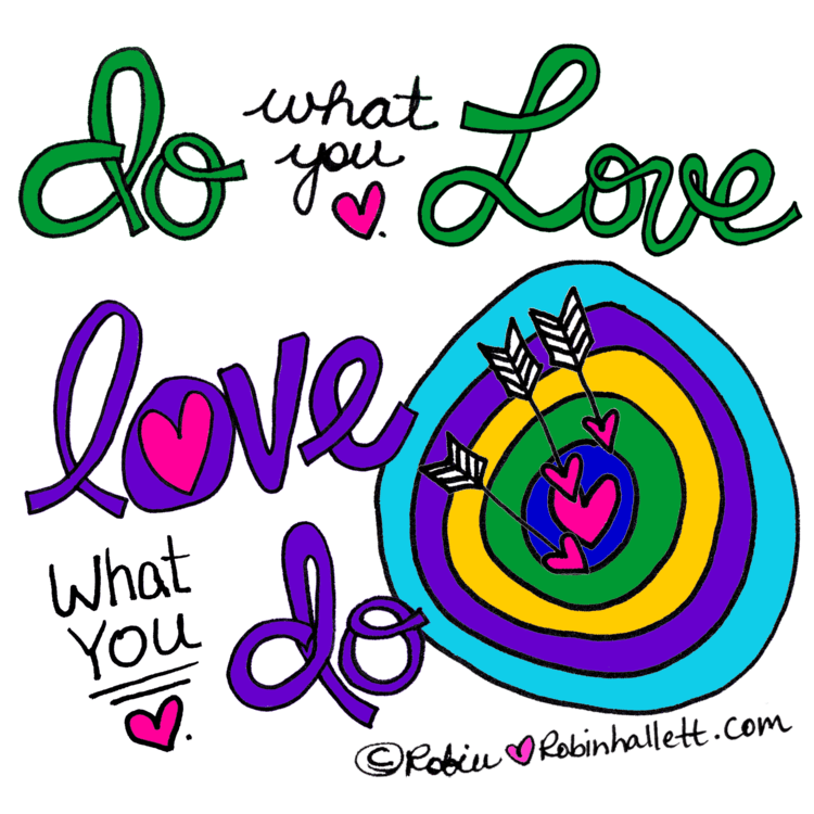 do what you love love what you do by robin hallett